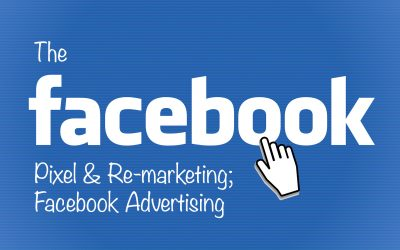 The Facebook Pixel & Re-marketing; Facebook Advertising