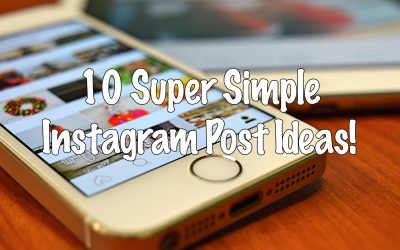 10 Super Simple Instagram Post Ideas!