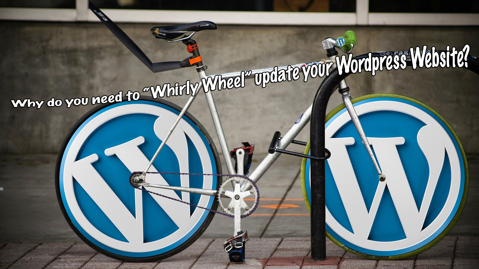 Why do you need to Whirly Wheel update your WordPress Website?
