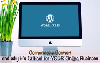Cornerstone Content and why it's Critical for YOUR Online Business