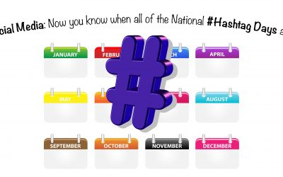 Social Media: Now you know when all of the National #Hashtag Days are!
