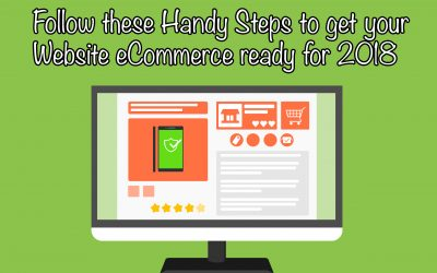 Follow these Handy Steps to get your Website eCommerce ready for 2018