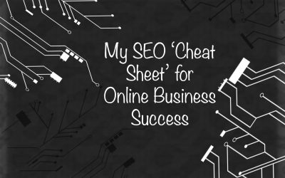 My SEO 'Cheat Sheet' for Online Business Success